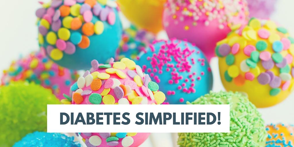 Diabetes Simplified!